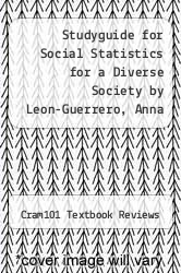 Cover of Studyguide for Social Statistics for a Diverse Society by Leon-Guerrero, Anna EDITIONDESC (ISBN 978-1478487586)