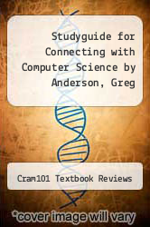 Cover of Studyguide for Connecting with Computer Science by Anderson, Greg EDITIONDESC (ISBN 978-1478492979)