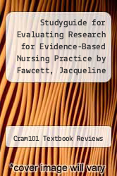 Cover of Studyguide for Evaluating Research for Evidence-Based Nursing Practice by Fawcett, Jacqueline EDITIONDESC (ISBN 978-1478493587)