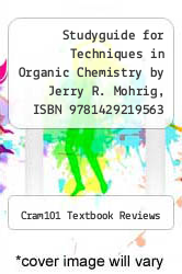 Cover of Studyguide for Techniques in Organic Chemistry by Jerry R. Mohrig, ISBN 9781429219563 3 (ISBN 978-1478495192)