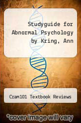 Cover of Studyguide for Abnormal Psychology by Kring, Ann EDITIONDESC (ISBN 978-1478497301)