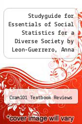 Cover of Studyguide for Essentials of Social Statistics for a Diverse Society by Leon-Guerrero, Anna EDITIONDESC (ISBN 978-1478497424)
