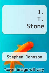 J. T. Stone by Stephen Johnson - ISBN 9781478726333