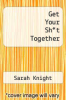 cover of Get Your Sht Together