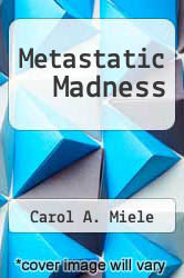 Cover of Metastatic Madness EDITIONDESC (ISBN 978-1479740468)