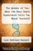 cover of The Wonder of You: What the Near Death Experience Tells You About Yourself