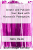 cover of Create and Publish Your Book with Microsoft Powerpoint