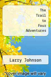 Cover of The Trail to Four Adventures EDITIONDESC (ISBN 978-1481199858)
