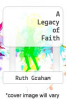 cover of A Legacy of Faith