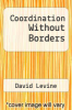 cover of Coordination Without Borders