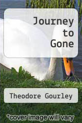Cover of Journey to Gone EDITIONDESC (ISBN 978-1481890588)