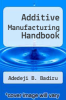 cover of Additive Manufacturing Handbook (1st edition)