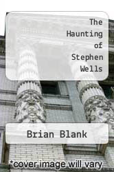 Cover of The Haunting of Stephen Wells EDITIONDESC (ISBN 978-1482520699)