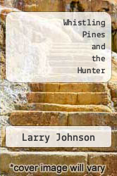 Cover of Whistling Pines and the Hunter EDITIONDESC (ISBN 978-1482560169)
