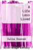cover of A Life Less Lived