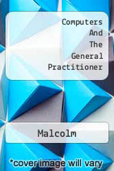 Computers And The General Practitioner A digital copy of  Computers And The General Practitioner  by Malcolm. Download is immediately available upon purchase!