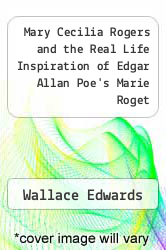 Cover of Mary Cecilia Rogers and the Real Life Inspiration of Edgar Allan Poe