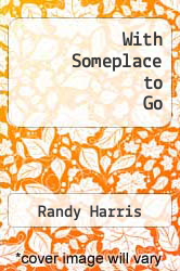 With Someplace to Go by Randy Harris - ISBN 9781484939611