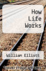 cover of How Life Works