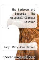 Cover of The Bedroom and Boudoir - The Original Classic Edition  (ISBN 978-1486485383)