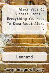 Alexa Vega 65 Success Facts - Everything You Need To Know About Alexa V A digital copy of  Alexa Vega 65 Success Facts - Everything You Need To Know About Alexa V  by Leonard. Download is immediately available upon purchase!