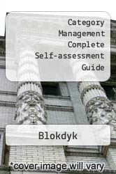 Category Management Complete Self-assessment Guide A digital copy of  Category Management Complete Self-assessment Guide  by Blokdyk. Download is immediately available upon purchase!