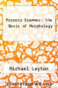 cover of Process Grammar: the Basis of Morphology