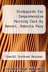 Cover of Studyguide for Comprehensive Nursing Care by Ramont, Roberta Pavy EDITIONDESC (ISBN 978-1490200835)