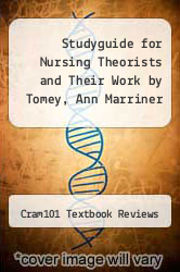 Cover of Studyguide for Nursing Theorists and Their Work by Tomey, Ann Marriner EDITIONDESC (ISBN 978-1490200927)