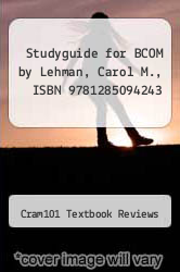 Cover of Studyguide for BCOM by Lehman, Carol M., ISBN 9781285094243 EDITIONDESC (ISBN 978-1490203515)