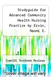 Cover of Studyguide for Advanced Community Health Nursing Practice by Ervin, Naomi E. EDITIONDESC (ISBN 978-1490207322)