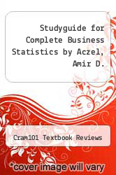 Cover of Studyguide for Complete Business Statistics by Aczel, Amir D. EDITIONDESC (ISBN 978-1490208350)