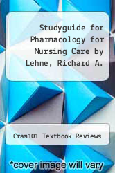 Cover of Studyguide for Pharmacology for Nursing Care by Lehne, Richard A. EDITIONDESC (ISBN 978-1490212142)