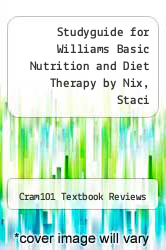 Cover of Studyguide for Williams Basic Nutrition and Diet Therapy by Nix, Staci EDITIONDESC (ISBN 978-1490213774)