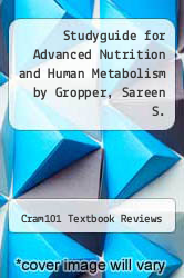 Cover of Studyguide for Advanced Nutrition and Human Metabolism by Gropper, Sareen S. EDITIONDESC (ISBN 978-1490218168)