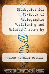 Cover of Studyguide for Textbook of Radiographic Positioning and Related Anatomy by Bontrager, Kenneth L. EDITIONDESC (ISBN 978-1490218427)