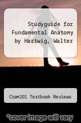 Cover of Studyguide for Fundamental Anatomy by Hartwig, Walter EDITIONDESC (ISBN 978-1490223841)