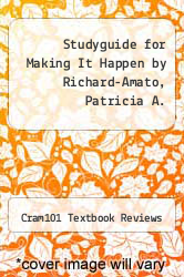 Cover of Studyguide for Making It Happen by Richard-Amato, Patricia A. EDITIONDESC (ISBN 978-1490223889)