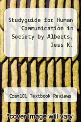 Cover of Studyguide for Human Communication in Society by Alberts, Jess K. EDITIONDESC (ISBN 978-1490231365)
