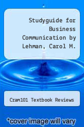 Cover of Studyguide for Business Communication by Lehman, Carol M. EDITIONDESC (ISBN 978-1490232355)