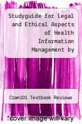 Cover of Studyguide for Legal and Ethical Aspects of Health Information Management by Campbell, Claudia EDITIONDESC (ISBN 978-1490236896)