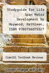 Cover of Studyguide for Life Span Motor Development by Haywood, Kathleen, ISBN 9780736075527 EDITIONDESC (ISBN 978-1490242217)
