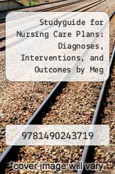 Cover of Studyguide for Nursing Care Plans: Diagnoses, Interventions, and Outcomes by Meg Gulanick, ISBN 9780323065375 7 (ISBN 978-1490243719)