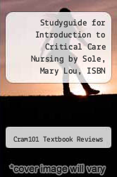 Cover of Studyguide for Introduction to Critical Care Nursing by Sole, Mary Lou, ISBN 9780323088480 EDITIONDESC (ISBN 978-1490244341)