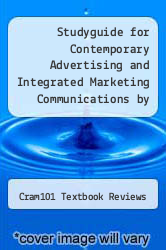 Cover of Studyguide for Contemporary Advertising and Integrated Marketing Communications by William F. Arens, ISBN 9780077443696 13 (ISBN 978-1490272955)
