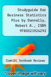 Cover of Studyguide for Business Statistics Plus by Donnelly, Robert A., ISBN 9780321924292  (ISBN 978-1490295107)