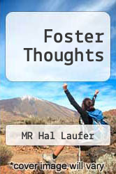 Foster Thoughts by MR Hal Laufer - ISBN 9781491204238