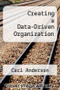 cover of Creating a Data-Driven Organization (1st edition)