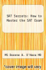 cover of SAT Secrets: How to Master the SAT Exam