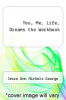 cover of You, Me, Life, Dreams the Workbook